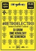 Вечеринка «RetroElectro by DJFM» в клубе «Saxon»